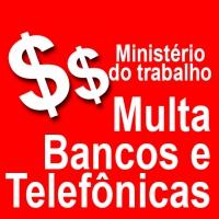 Bancos e telefônicas podem pagar R$ 321 milhões por irregularidades trabalhistas